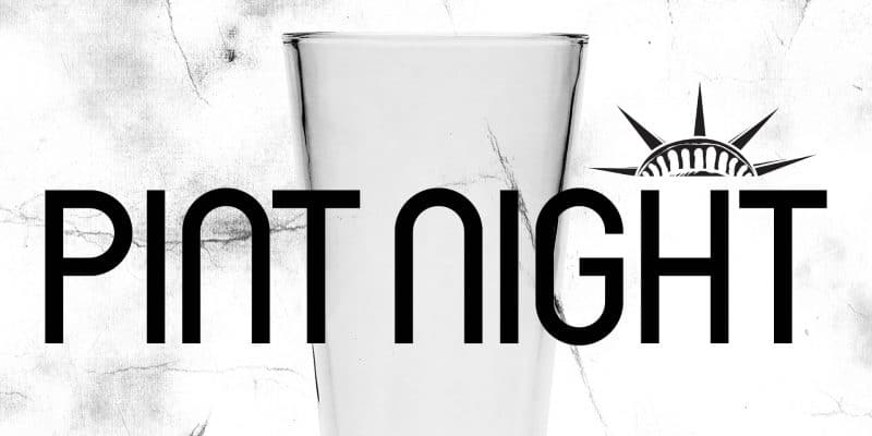 **POSTPONED** PINT NIGHT – MARCH 13